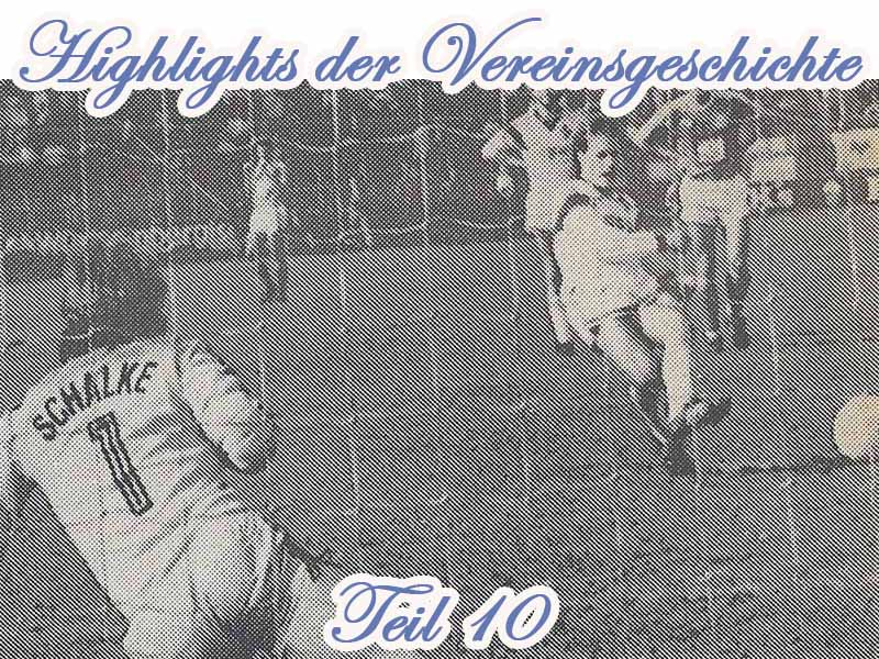 Serie: Highlights der Vereinsgeschichte 10